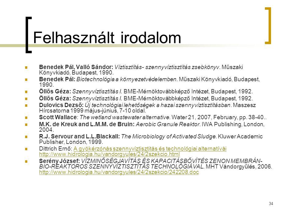 Felhasznált irodalom Benedek Pál, Valló Sándor: Víztisztítás- szennyvíztisztítás zsebkönyv. Műszaki Könyvkiadó, Budapest, 1990.