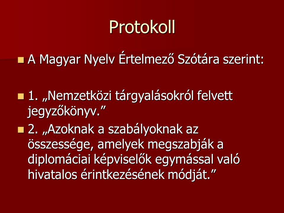 Protokoll A Magyar Nyelv Értelmező Szótára szerint: