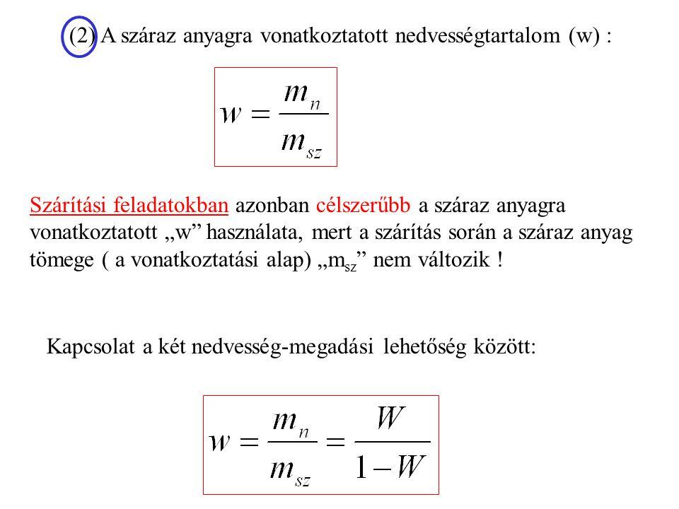 (2) A száraz anyagra vonatkoztatott nedvességtartalom (w) :