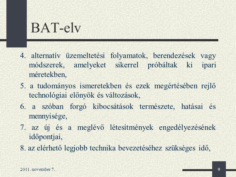 BAT-elv 4. alternatív üzemeltetési folyamatok, berendezések vagy módszerek, amelyeket sikerrel próbáltak ki ipari méretekben,