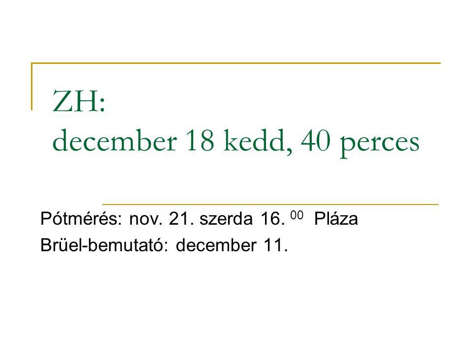 ZH: december 18 kedd, 40 perces