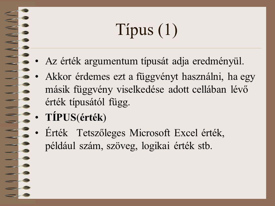 Típus (1) Az érték argumentum típusát adja eredményül.