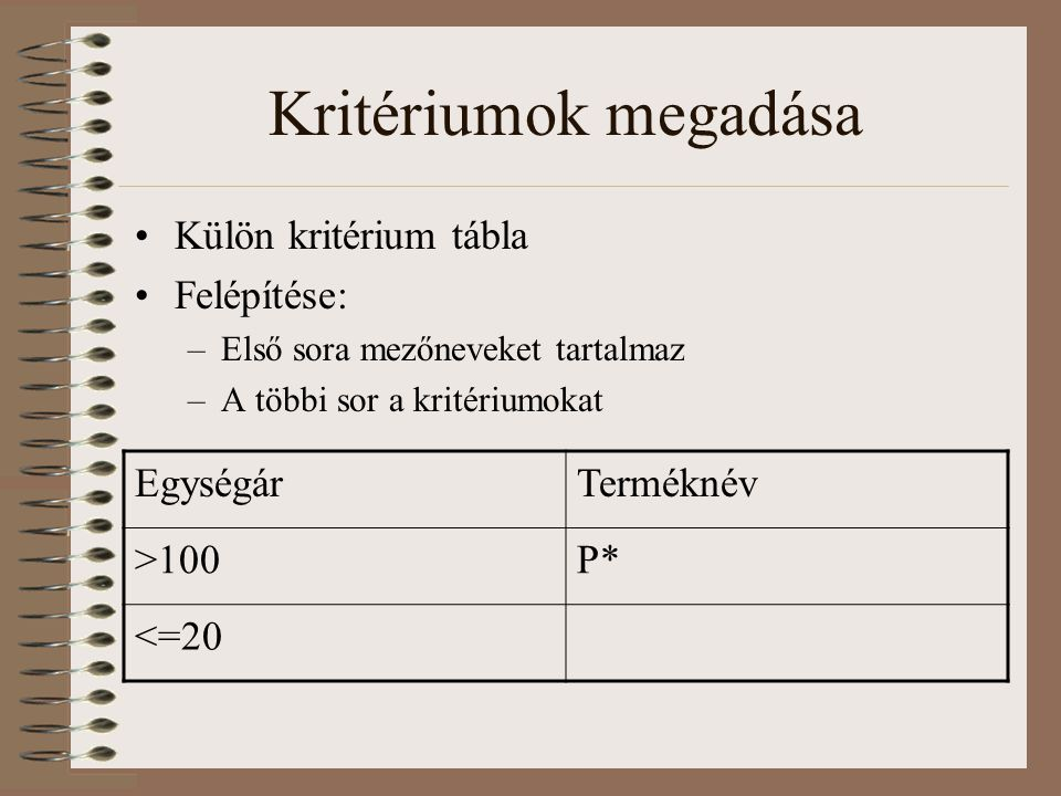 Kritériumok megadása Külön kritérium tábla Felépítése: Egységár