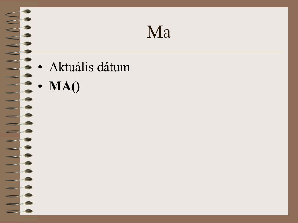 Ma Aktuális dátum MA()