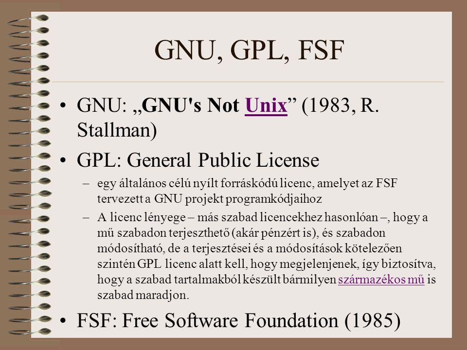 "GNU, GPL, FSF GNU: ""GNU s Not Unix (1983, R. Stallman)"