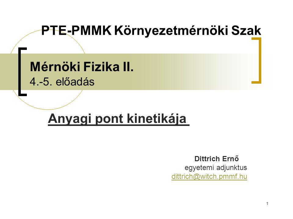 Mérnöki Fizika II. 4.-5. előadás