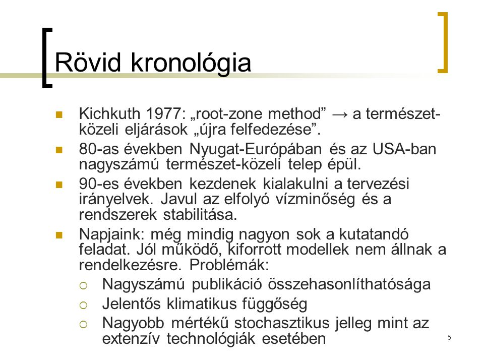 """Rövid kronológia Kichkuth 1977: """"root-zone method → a természet-közeli eljárások """"újra felfedezése ."""