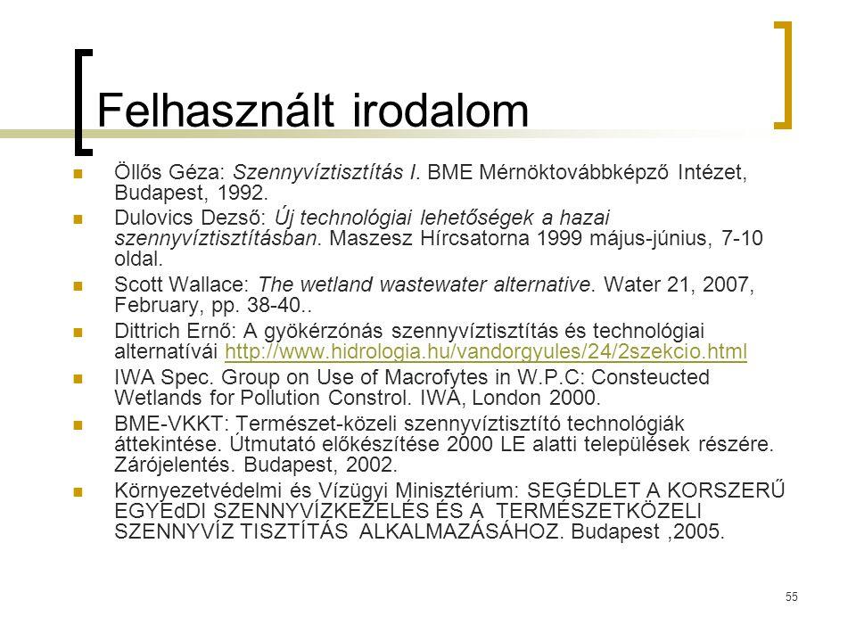 Felhasznált irodalom Öllős Géza: Szennyvíztisztítás I. BME Mérnöktovábbképző Intézet, Budapest, 1992.