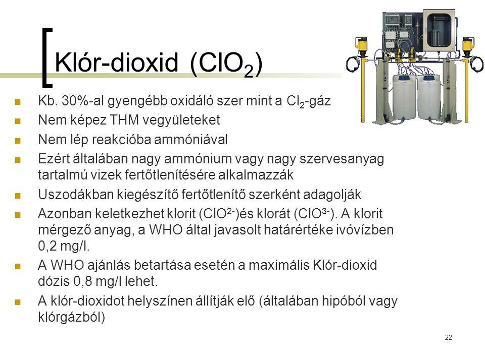 Klór-dioxid (ClO2) Kb. 30%-al gyengébb oxidáló szer mint a Cl2-gáz