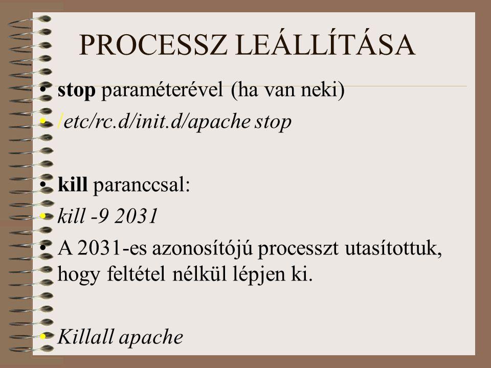 PROCESSZ LEÁLLÍTÁSA stop paraméterével (ha van neki)