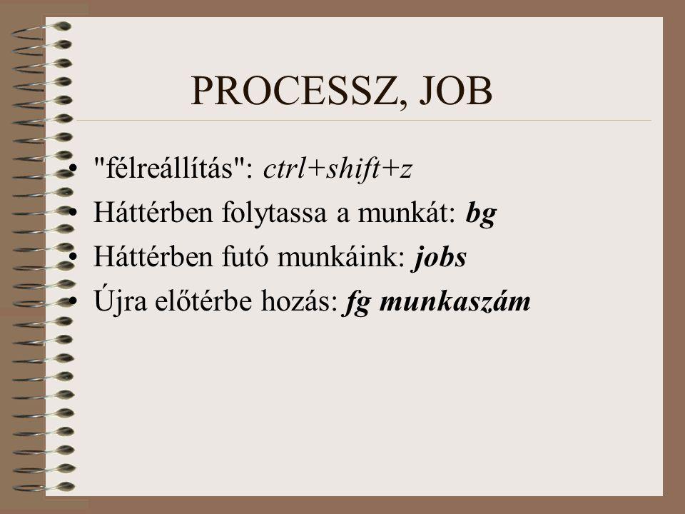 PROCESSZ, JOB félreállítás : ctrl+shift+z