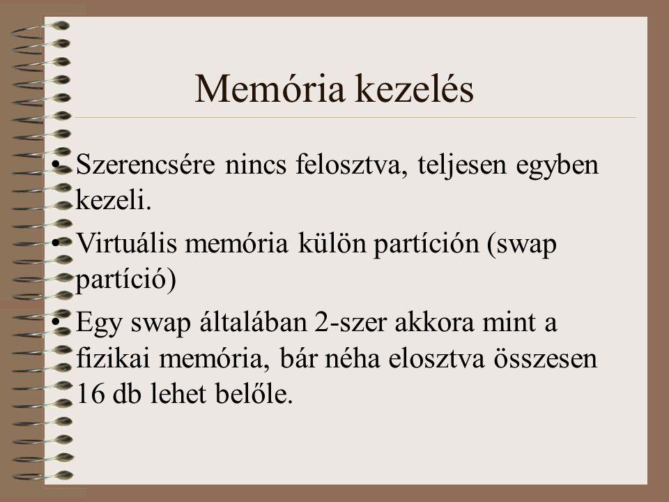 Memória kezelés Szerencsére nincs felosztva, teljesen egyben kezeli.