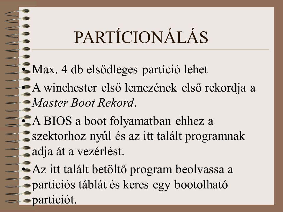 PARTÍCIONÁLÁS Max. 4 db elsődleges partíció lehet
