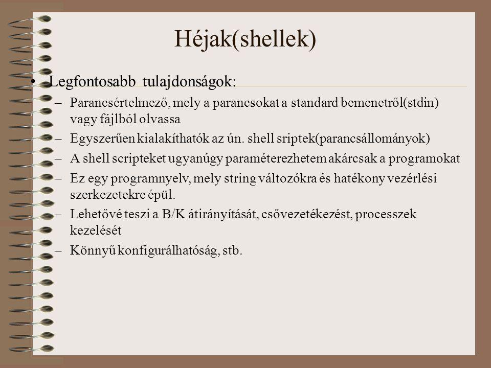 Héjak(shellek) Legfontosabb tulajdonságok: