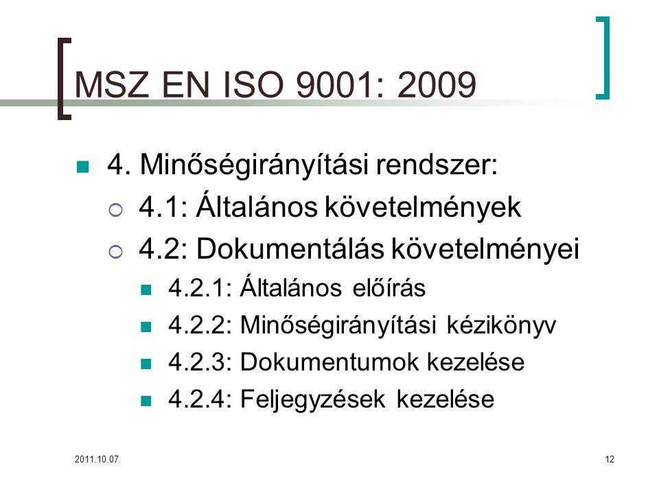 MSZ EN ISO 9001: 2009 4. Minőségirányítási rendszer: