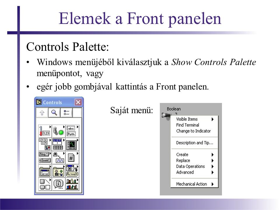 Elemek a Front panelen Controls Palette: