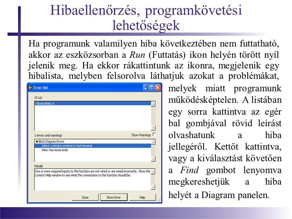 Hibaellenőrzés, programkövetési lehetőségek