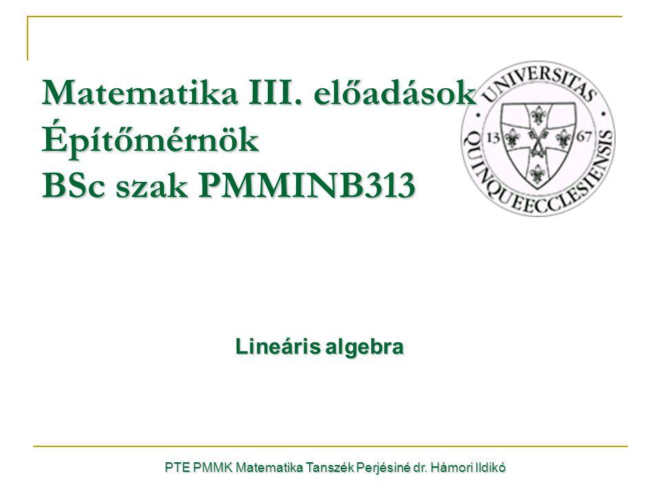Matematika III. előadások Építőmérnök BSc szak PMMINB313
