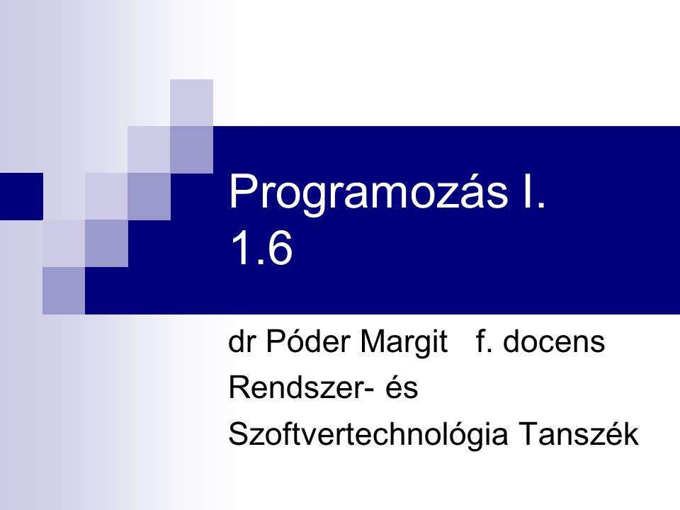 dr Póder Margit f. docens Rendszer- és Szoftvertechnológia Tanszék
