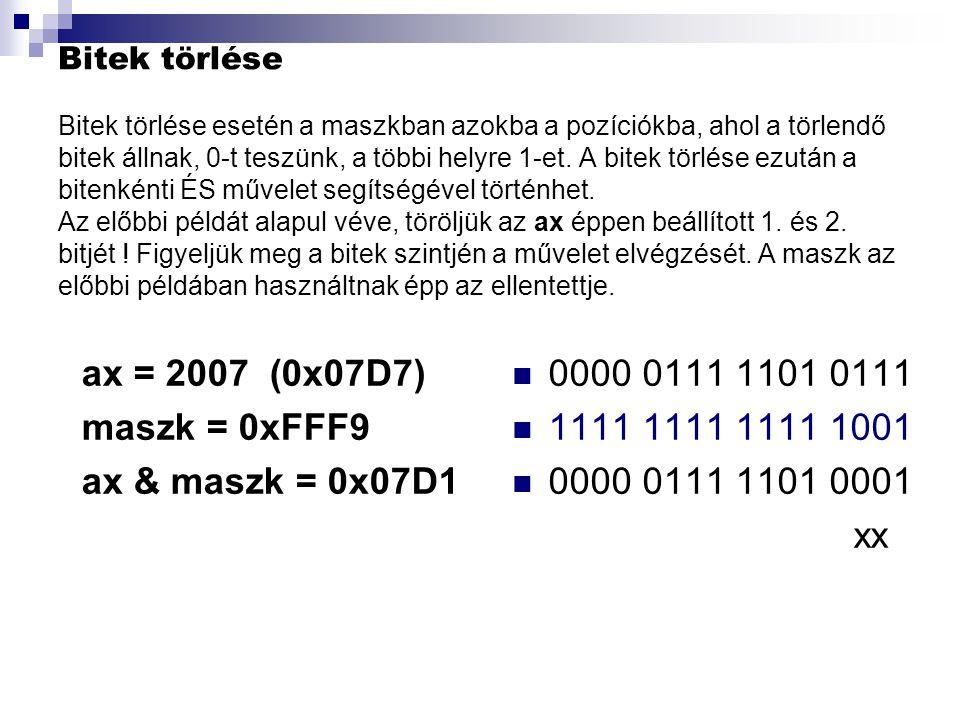 ax = 2007 (0x07D7) maszk = 0xFFF9 ax & maszk = 0x07D1