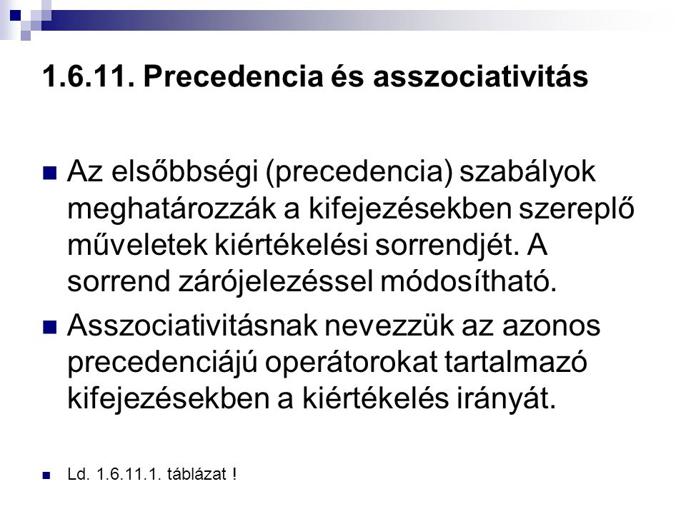 1.6.11. Precedencia és asszociativitás