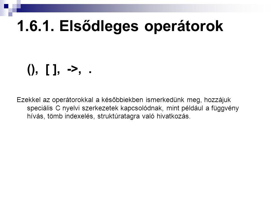 1.6.1. Elsődleges operátorok