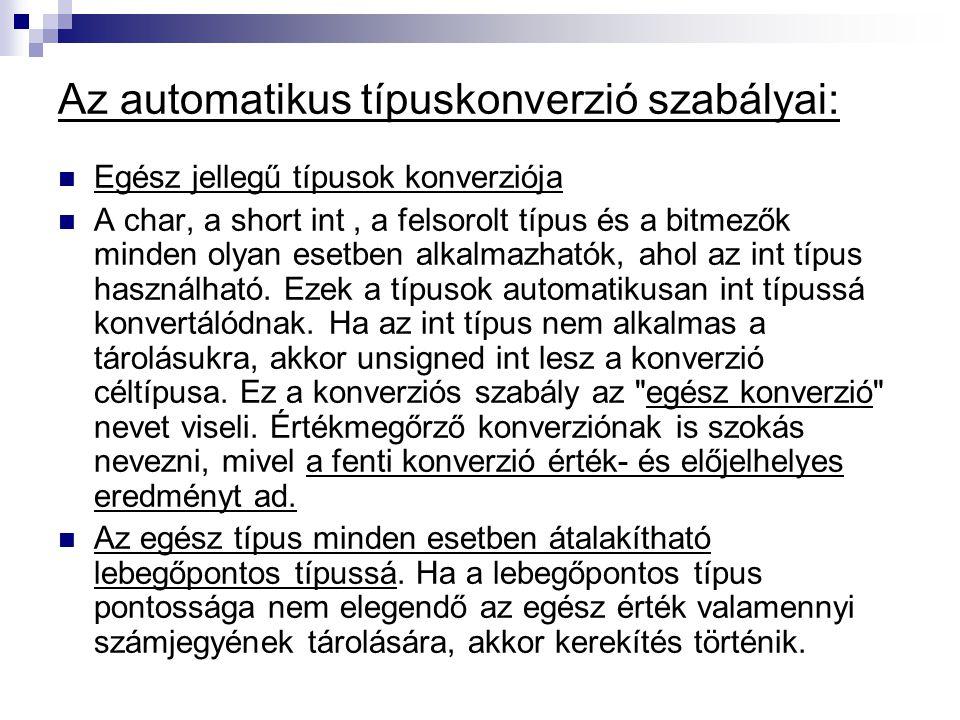 Az automatikus típuskonverzió szabályai: