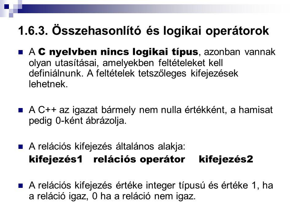 1.6.3. Összehasonlító és logikai operátorok