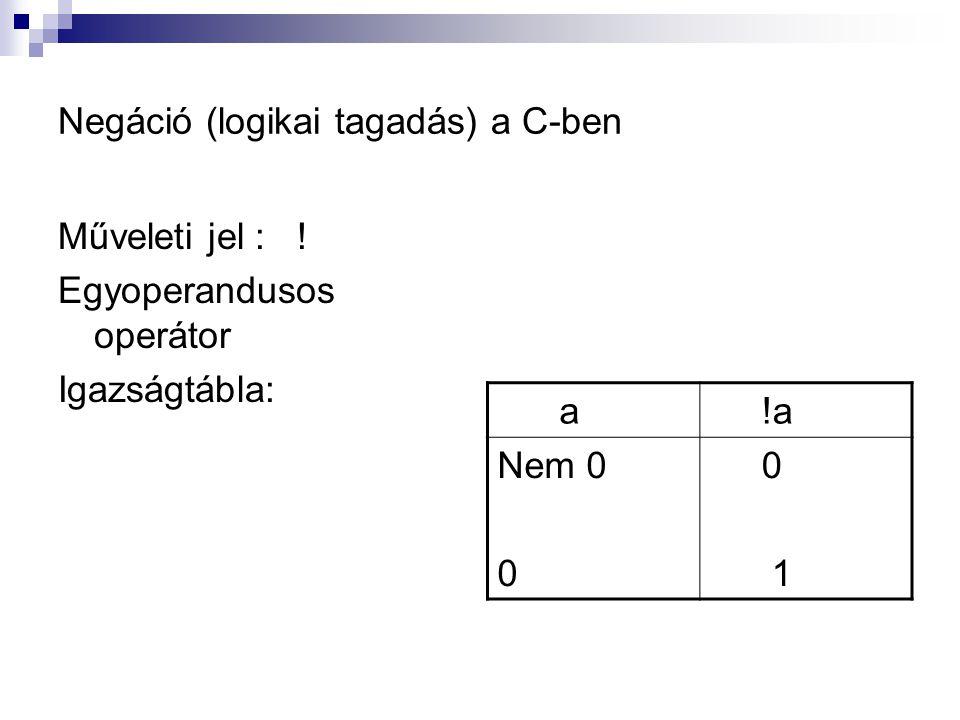 Negáció (logikai tagadás) a C-ben
