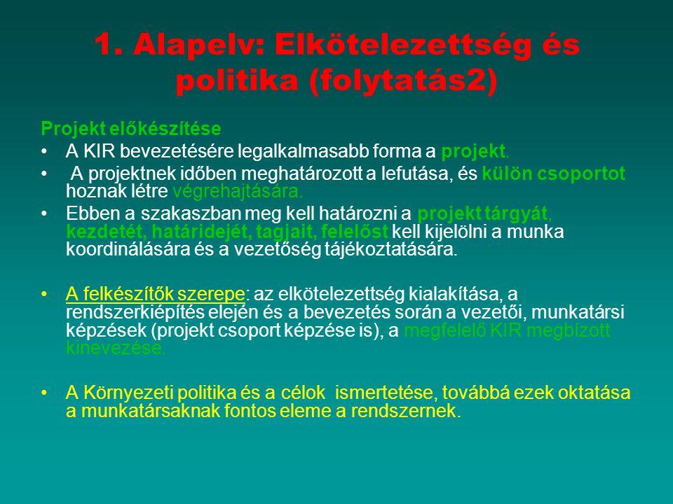 1. Alapelv: Elkötelezettség és politika (folytatás2)