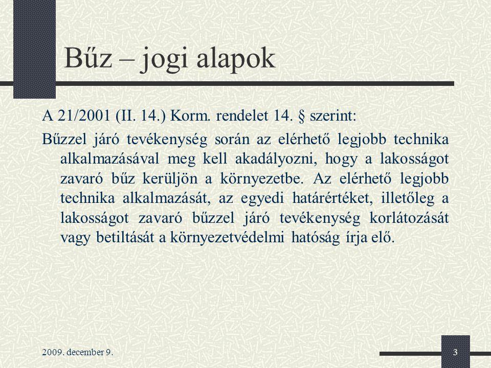 Bűz – jogi alapok A 21/2001 (II. 14.) Korm. rendelet 14. § szerint: