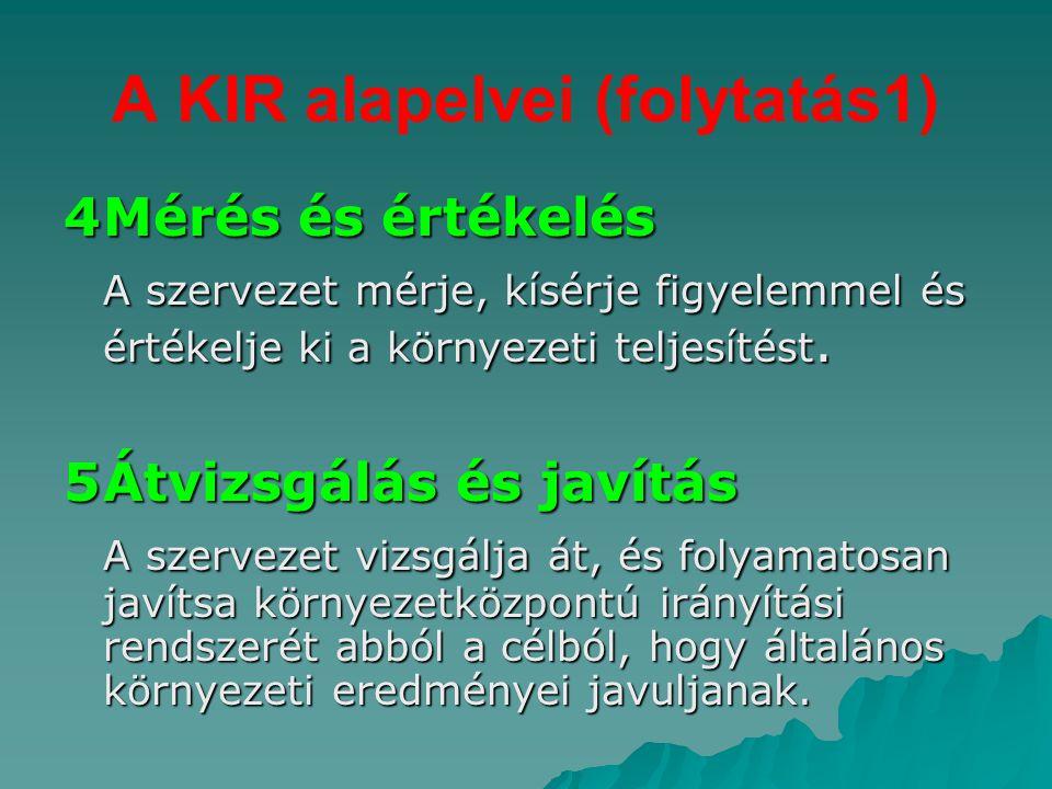 A KIR alapelvei (folytatás1)