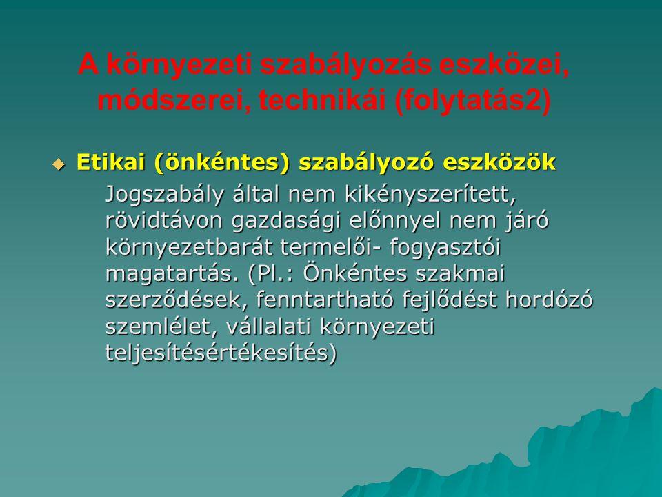 A környezeti szabályozás eszközei, módszerei, technikái (folytatás2)