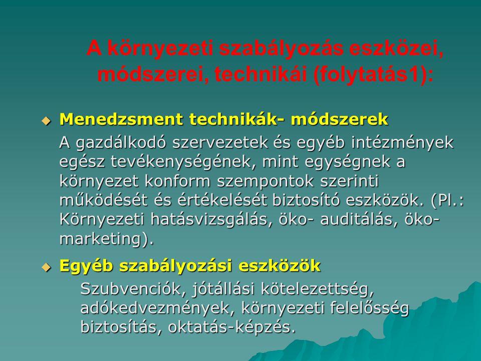 A környezeti szabályozás eszközei, módszerei, technikái (folytatás1):