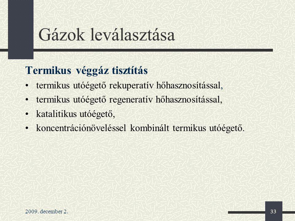 Gázok leválasztása Termikus véggáz tisztítás