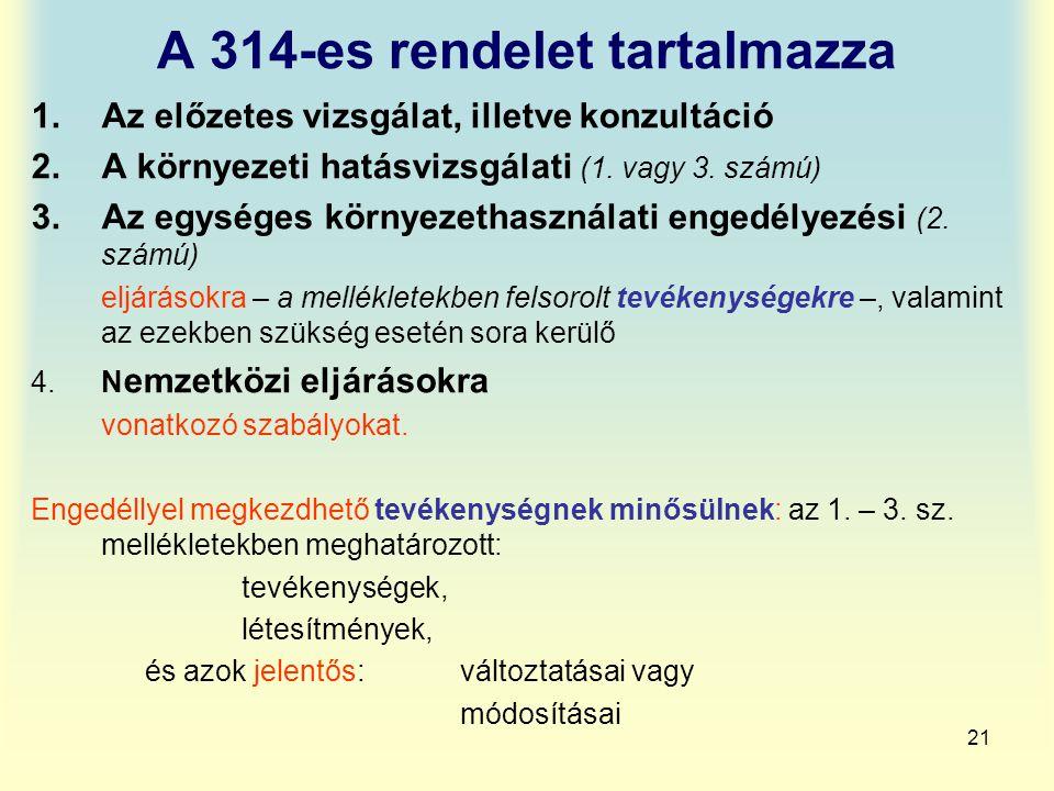 A 314-es rendelet tartalmazza