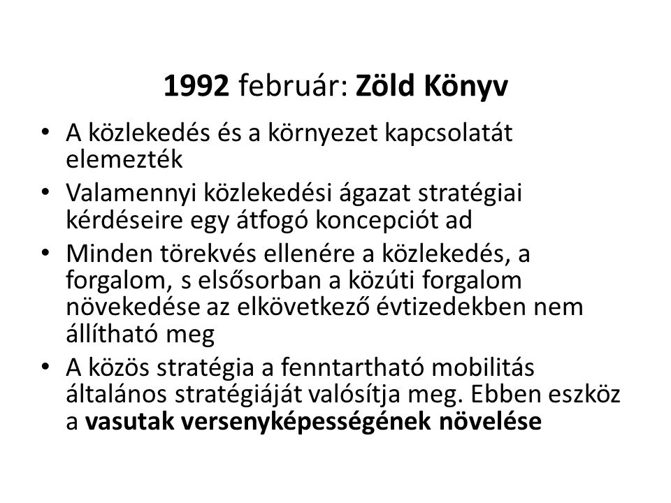 1992 február: Zöld Könyv A közlekedés és a környezet kapcsolatát elemezték.