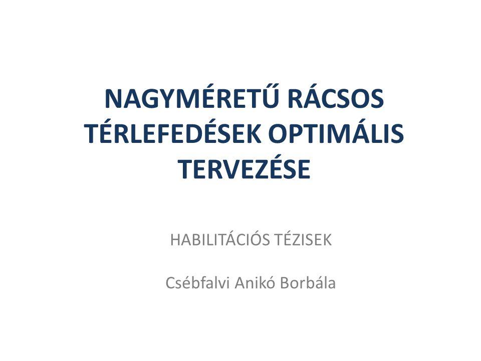 NAGYMÉRETŰ RÁCSOS TÉRLEFEDÉSEK OPTIMÁLIS TERVEZÉSE