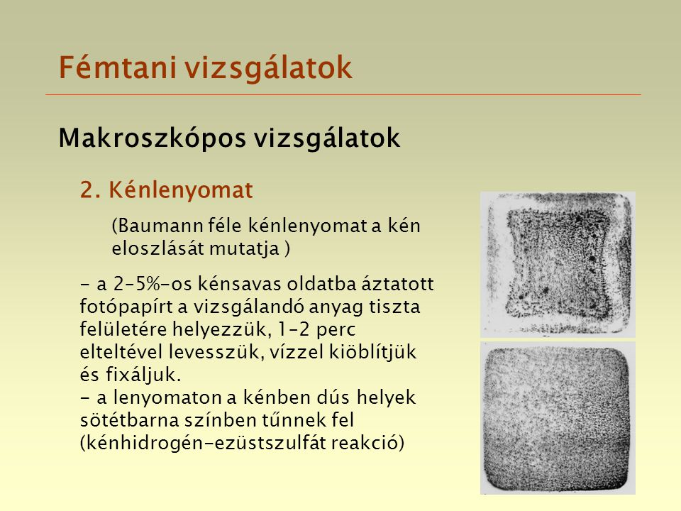 Fémtani vizsgálatok Makroszkópos vizsgálatok 2. Kénlenyomat