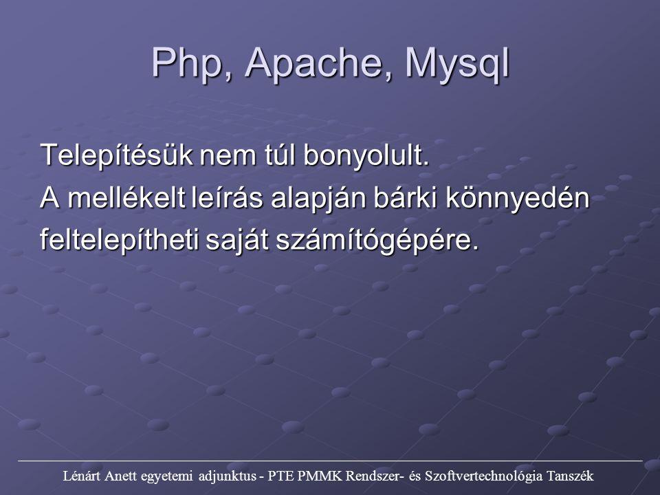 Php, Apache, Mysql Telepítésük nem túl bonyolult.