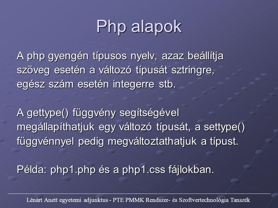 Php alapok A php gyengén típusos nyelv, azaz beállítja