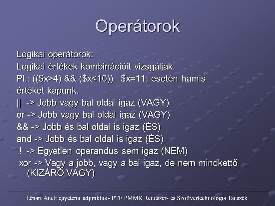 Operátorok Logikai operátorok: