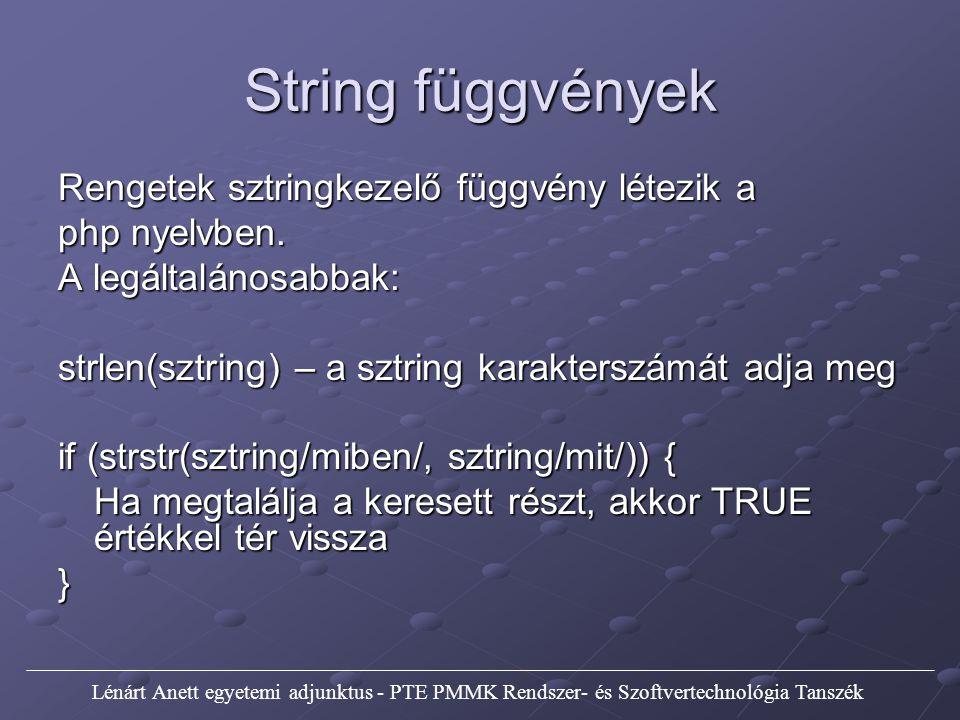 String függvények Rengetek sztringkezelő függvény létezik a