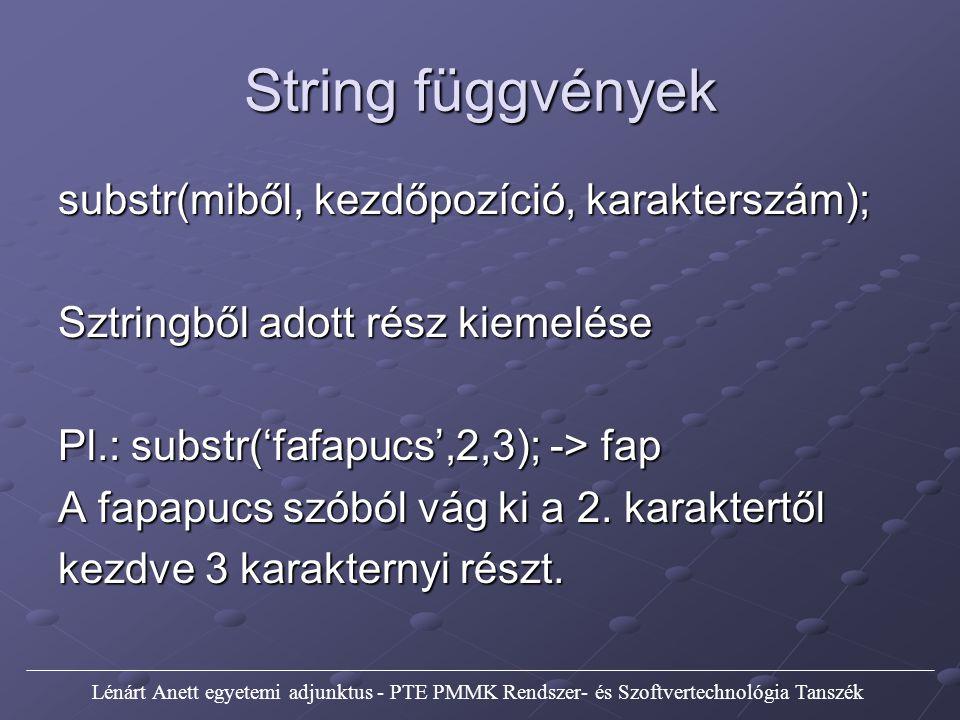 String függvények substr(miből, kezdőpozíció, karakterszám);