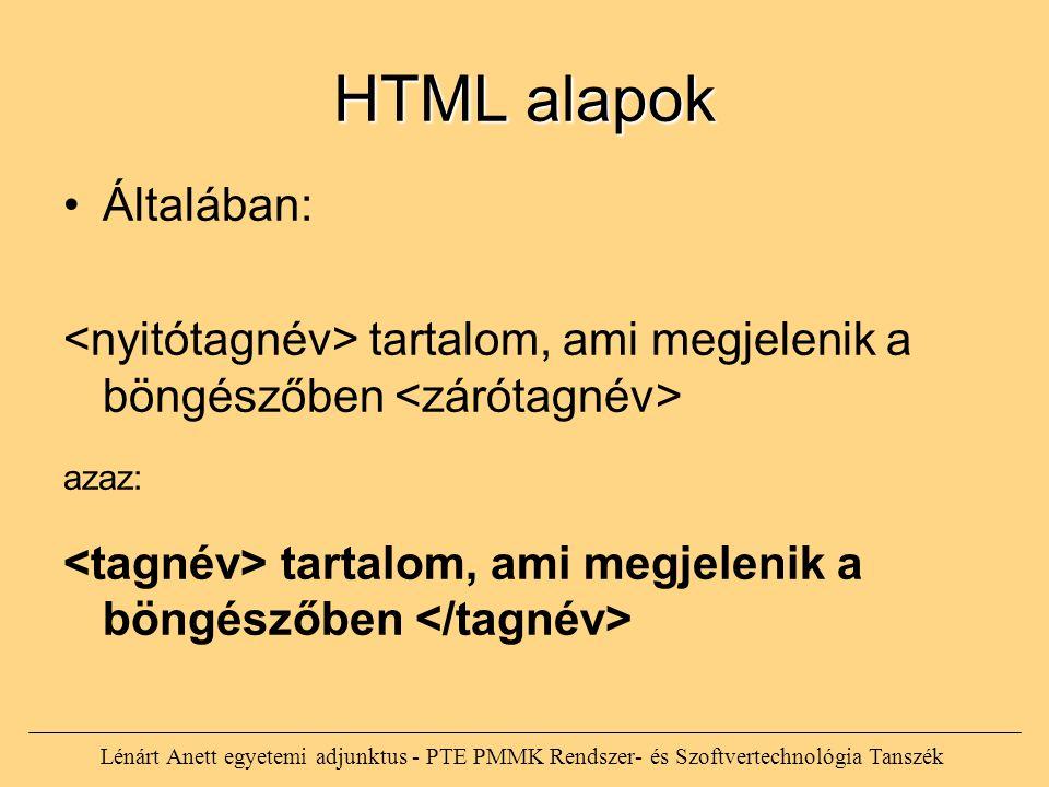 HTML alapok Általában: