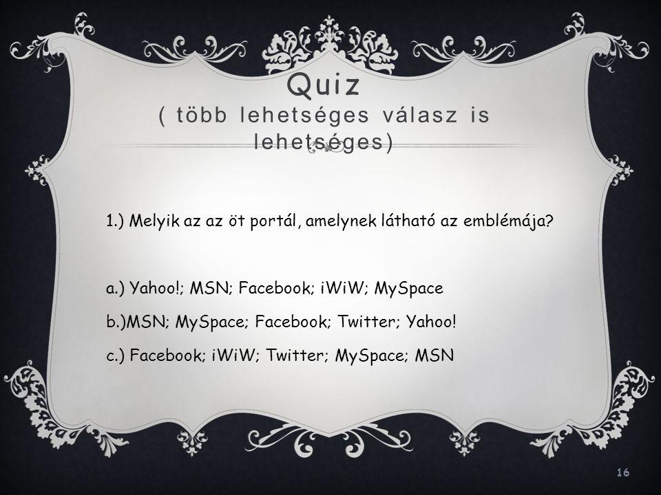 Quiz ( több lehetséges válasz is lehetséges)