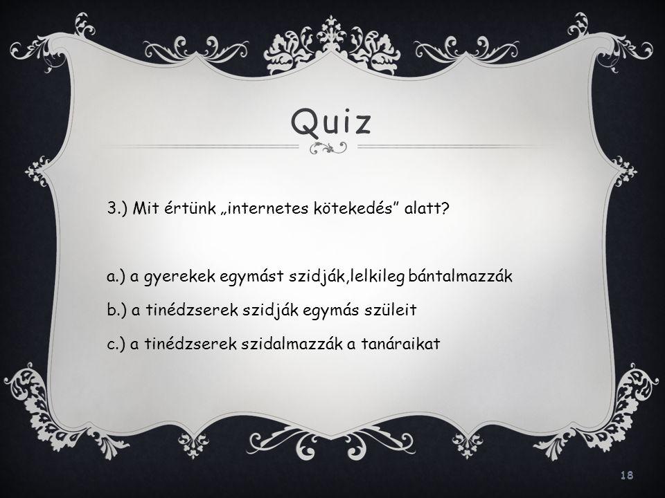 """Quiz 3.) Mit értünk """"internetes kötekedés alatt"""