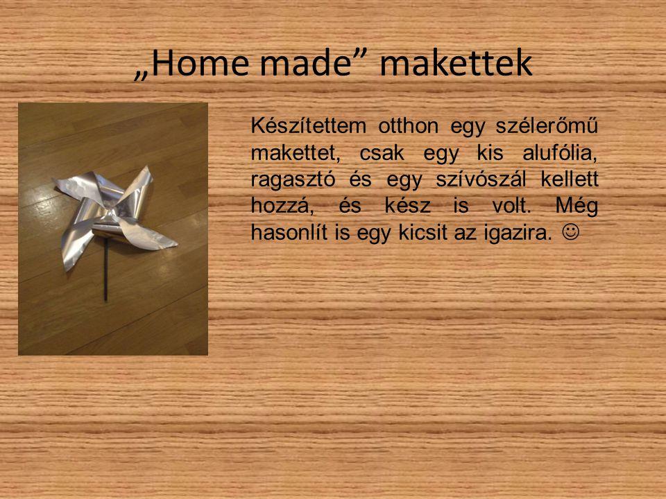 """Home made makettek"