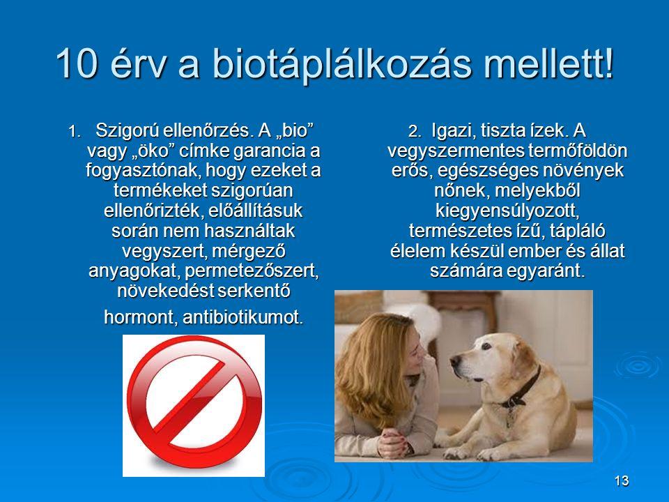 10 érv a biotáplálkozás mellett!