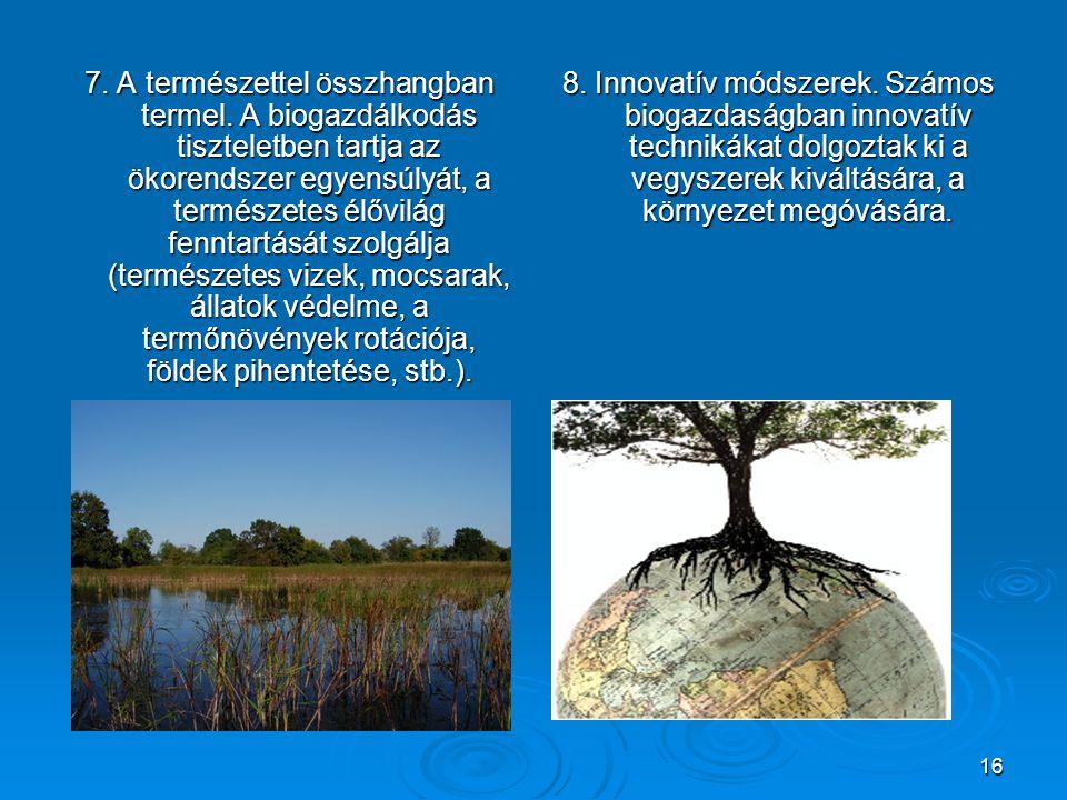 7. A természettel összhangban termel